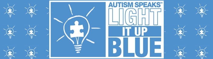 Now is The Time to Raise Awareness: Light it Up Blue for Autism